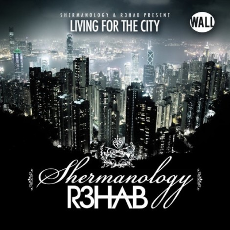 r3hab-shermanology-living-for-the-city-original-mix