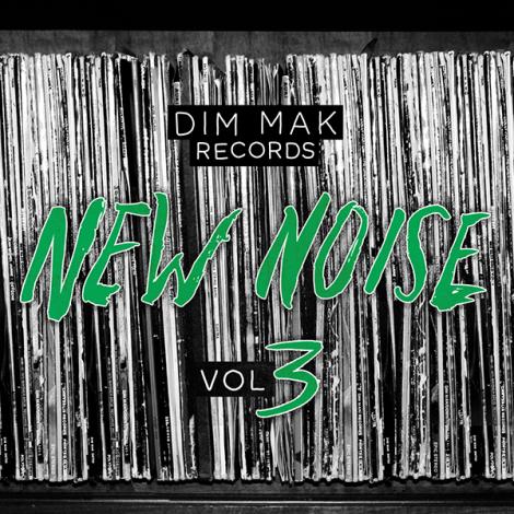 Dim Mak Records New Noise Vol 3
