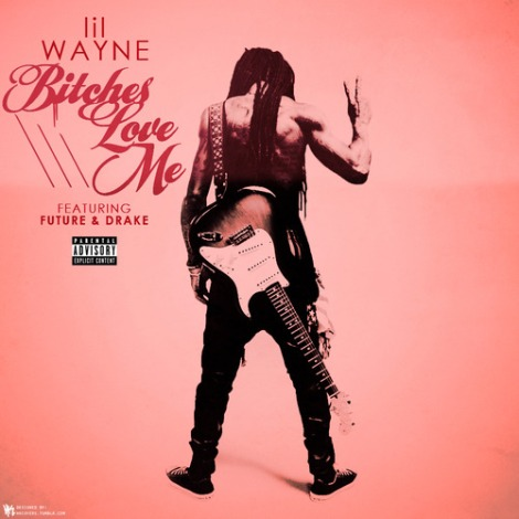 Lil-Wayne-Bitches-Love-Me-Ft.-Future-Drake