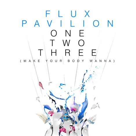 Flux-Pavilion-One-Two-Three-Make-Your-Body-Wanna