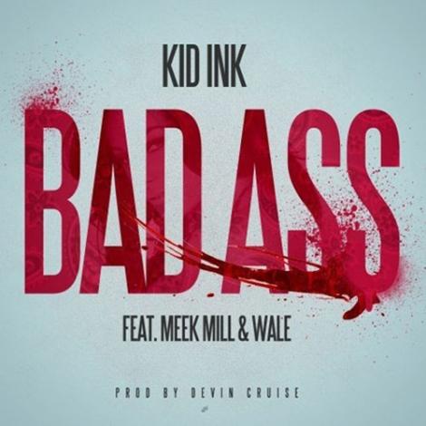 Kid-Ink-feat.-Wale-Meek-Mill-Bad-Ass2