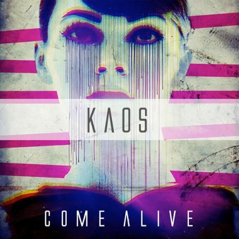 KAOS-Come-Alive